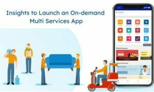 Insights to launch an on-demand multi services app